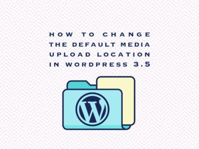 WordPressのバージョン3.5以降でアップロードファイルの保存場所を指定する